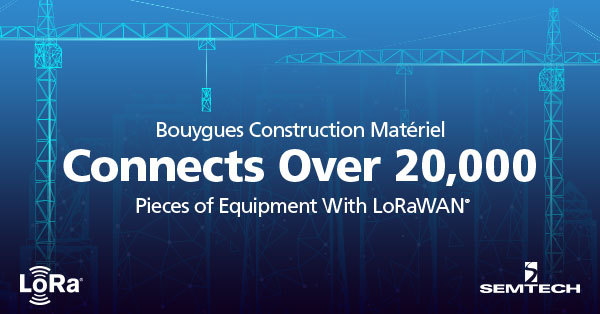 Bouygues Construction Matériel Connects Equipment With LoRaWAN