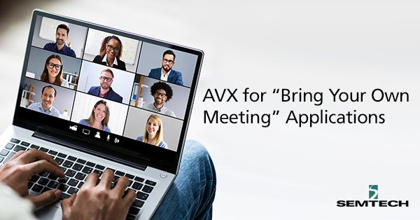 """AVX for """"Bring Your Own Meeting"""" Applications"""