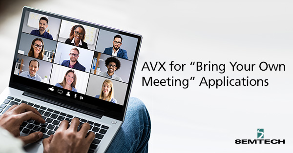 "AVX for ""Bring Your Own Meeting"" Applications"
